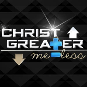 christ_greater_me_less